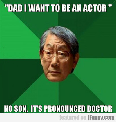 Dad, I Want To Be An Actor...