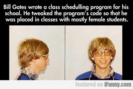Bill Gates Wrote A Class...