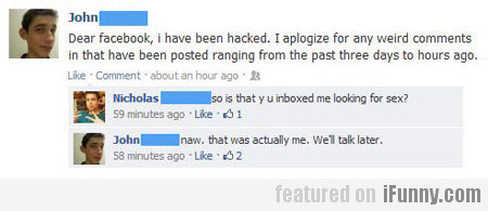 Dear Facebook, I Have Been Hacked...