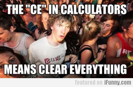 """The """"ce"""" In Calculators…"""