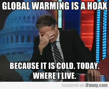 Global Warming Is A Hoax...