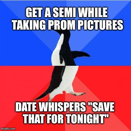 This happened to me at prom last week